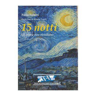 15 notti. (15 storie vere rivisitate) - Farneti Paola; Toselli M. (cur.)