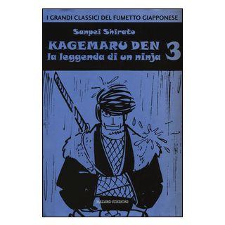 Kagemaru Den. La leggenda di un ninjia. Vol. 3 - Shirato Sanpei
