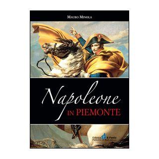 Napoleone in Piemonte - Minola Mauro