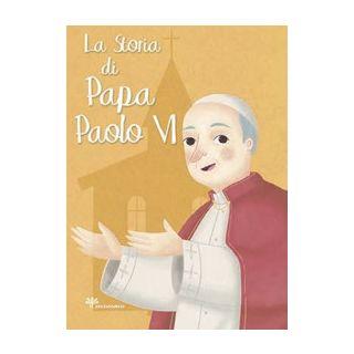 La storia di papa Paolo VI - Pandini Antonella