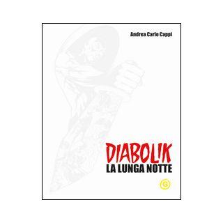 Diabolik. La lunga notte. White edition - Cappi Andrea Carlo; Mazzoni R. (cur.)