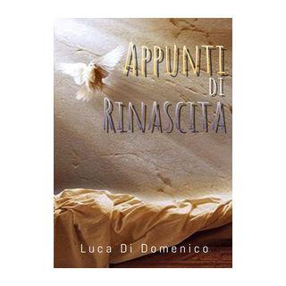Appunti di rinascita - Di Domenico Luca