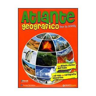 Atlante geografico per la scuola. Con atlante storico dell'Italia. Con CD-ROM -