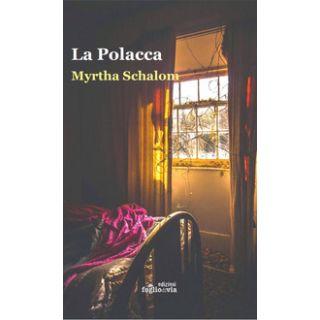 La polacca. Immigrati, ruffiani e schiave a principio del XX secolo - Schalom Myrtha - Edizioni Fogliodivia