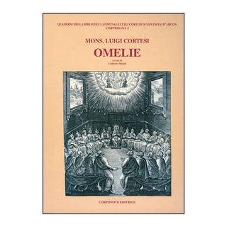 Omelie - Cortesi Luigi; Midali U. (cur.)