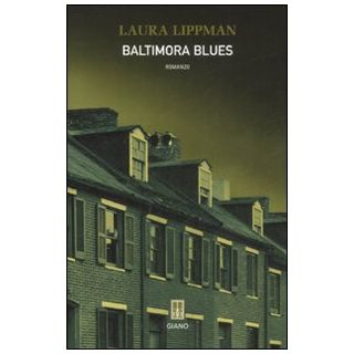 Baltimora blues - Lippman Laura