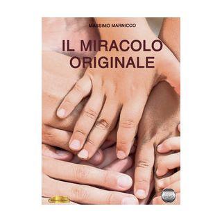 Il miracolo originale - Marnicco Massimo