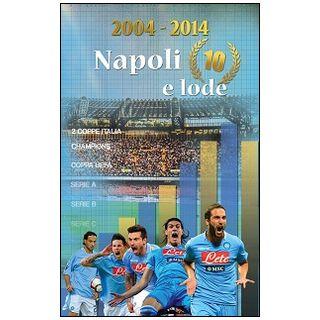 2004-2014 Napoli 10 e lode -