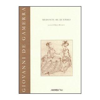 Medonte re di Epiro - De Gamerra Giovanni; Bizzarini M. (cur.)