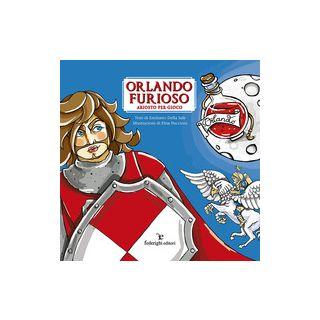 Orlando furioso. Ariosto per Gioco - Della Sale Emiliano