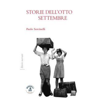 Storie dell'otto settembre - Sorcinelli Paolo