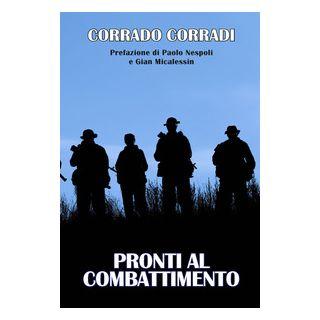 Pronti al combattimento - Corradi Corrado