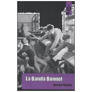 La banda Bonnot - Thomas Bernard