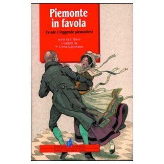 Piemonte in favola. Favole e leggende piemontesi - Brero Camillo
