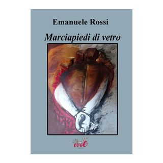 Marciapiedi di vetro - Rossi Emanuele