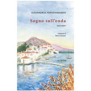 Sogno sull'onda - Papadiamandis Alexandros