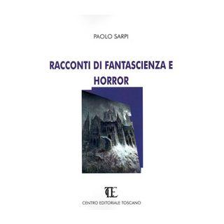 Racconti di fantascienza e horror - Sarpi Paolo