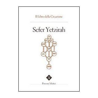 Sefer Yetzirah. Il libro della creazione - Paoletti P. (cur.); Pintimalli A. (cur.); Anella S. (cur.)