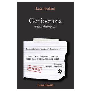 Geniocrazia. Satira distopica - Frediani Luca