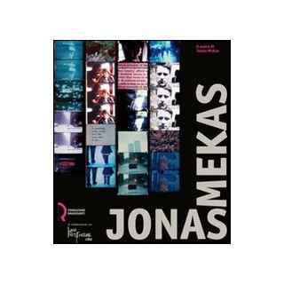 Jonas Mekas. 6 opere di Jonas Mekas. Catologo della mostra (Lucca, 11 ottobre-2 novembre 2008). Ediz. illustrata - Northover B. (cur.)