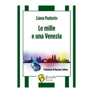 Le mille e una Venezia - Pastorin Liana