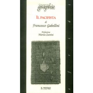 Il pacifista - Gabellini Francesco