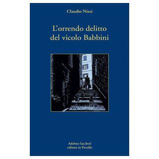 L'orrendo delitto del vicolo Babbini - Nizzi Claudio