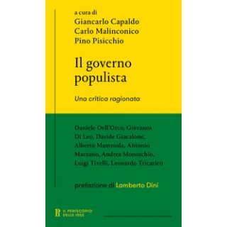 Il governo populista. Una critica ragionata - Capaldo G. (cur.); Malinconico C. (cur.); Pisicchio P. (cur.)