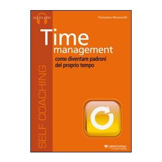 Time management. Come diventare padroni del proprio tempo. Audiolibro. CD Audio - Muzzarelli Francesco