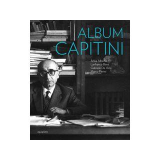Album Capitini. Ediz. illustrata - Alberti A. (cur.); Binni L. (cur.); De Veris G. (cur.)
