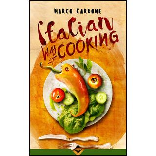 Italian way of cooking - Cardone Marco