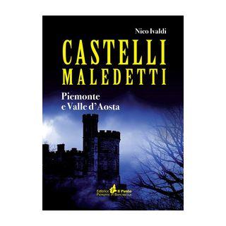Castelli maledetti. Piemonte e Valle d'Aosta - Ivaldi Nico