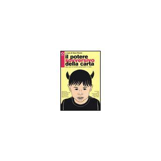 Il potere sovversivo della carta. Dieci anni di fumetti autoprodotti in Italia - Pavan S. (cur.)