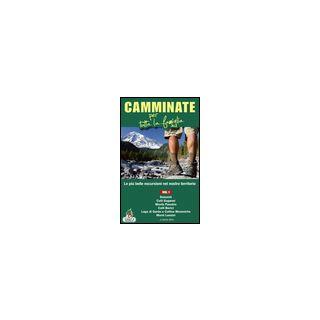 Camminate per tutta la famiglia. Vol. 1: Dolomiti, Colli Euganei, Monte Pasubio, Colli Berici, Lago di Garda e Colline Moreniche, Monti Lessini... - Rossi Marco