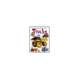 Trucks. I giganti su ruote. Con adesivi. Ediz. illustrata - Saponaro Giorgio; Saponaro Luca; Saponaro M. (cur.)