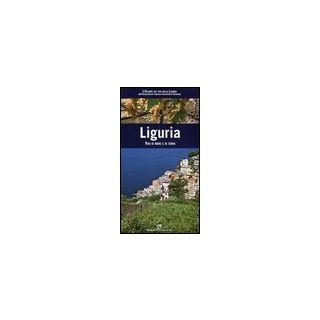 Liguria. Vini di mare e di terra - Carosso Mauro; Marro Roberto; Associazione Italiana Sommeliers Piemonte (cur.)