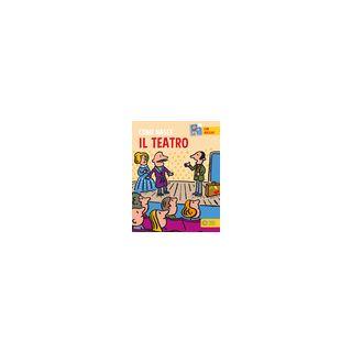 Il teatro. Con adesivi. Ediz. a colori - Calandra Buonaura Giulia
