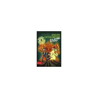 Squadra cacciafantasmi e il mostro di fuoco - Funke Cornelia