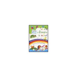 Scuola di disegno a colori. Ediz. illustrata -