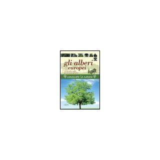 Gli alberi europei - Rushfort Keith
