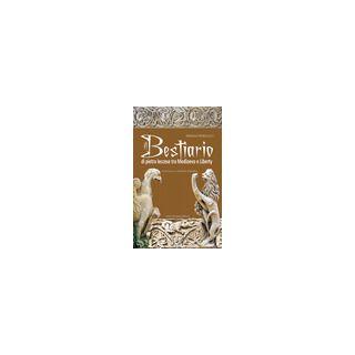 Il bestiario di pietra leccese tra Medioevo e liberty. Ediz. illustrata - Marcucci Marosa