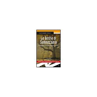 La bestia di Sannazzaro. Lomellina, inverno di guerra 1917 - Reali Alessandro