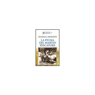 La piuma del martin pescatore - Ardizzone Graziella