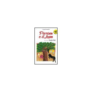 Pierino e il lupo. Ediz. illustrata. Con CD Audio - Prokofiev Sergej