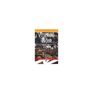 Viterbo in Noir - Marchetti F. (cur.)