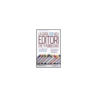 La guida 2010 agli editori che ti pubblicano - Pappalardo Leonardo