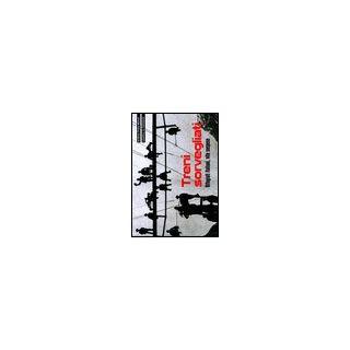 Treni sorvegliati. Rifugiati italiani, vite sospese - Archivio Primo Moroni (cur.); Collettivo La Commune (cur.) - Colibrì Edizioni
