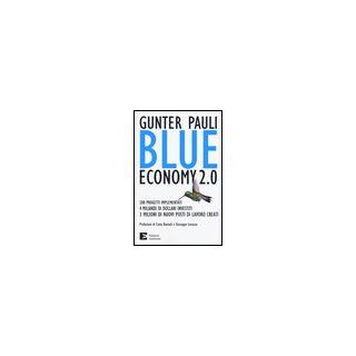 Blue economy 2.0. 200 progetti implementati, 4 miliardi di dollari investiti, 3 milioni di nuovi posti di lavoro creati - Pauli Gunter