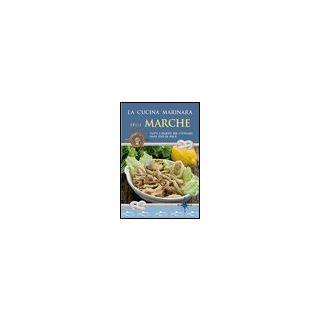 La cucina marinara delle Marche -