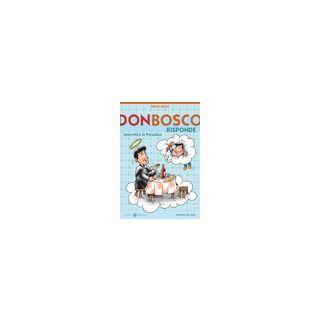 Don Bosco risponde. Intervista in Paradiso. Ediz. illustrata - Goso Diego